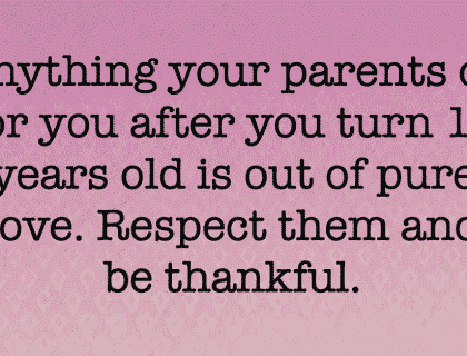 ALWAYS APPRECIATE YOUR PARENTS