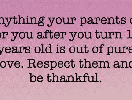 ALWAYS APPRECIATE YOUR PARENTS
